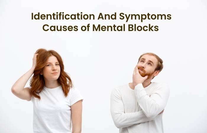 Identification And Symptoms of Mental Blocks