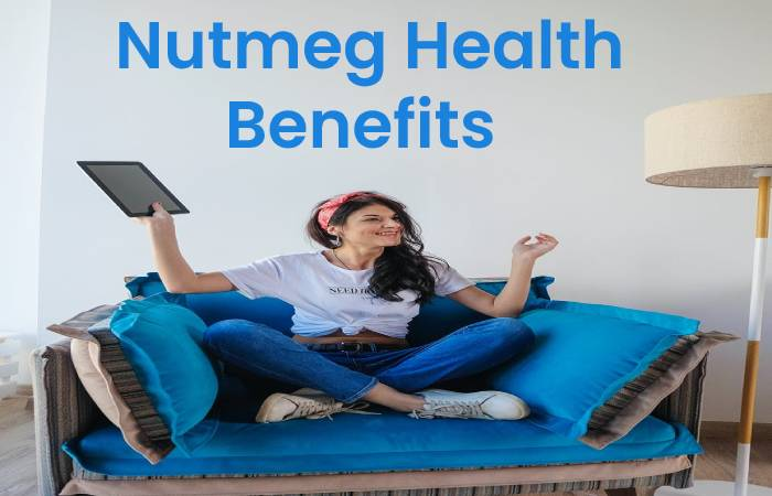 Nutmeg health Benefits