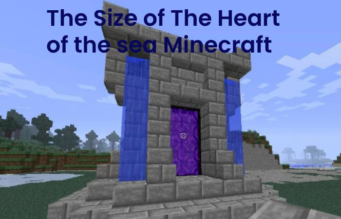The Size of The Heart of the sea Minecraft