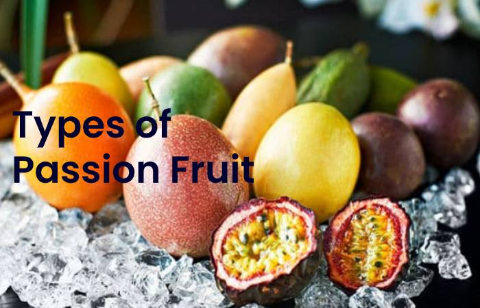 Types of Passion Fruit