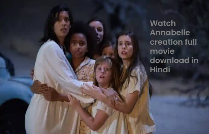 Watch Annabelle creation full movie download in Hindi