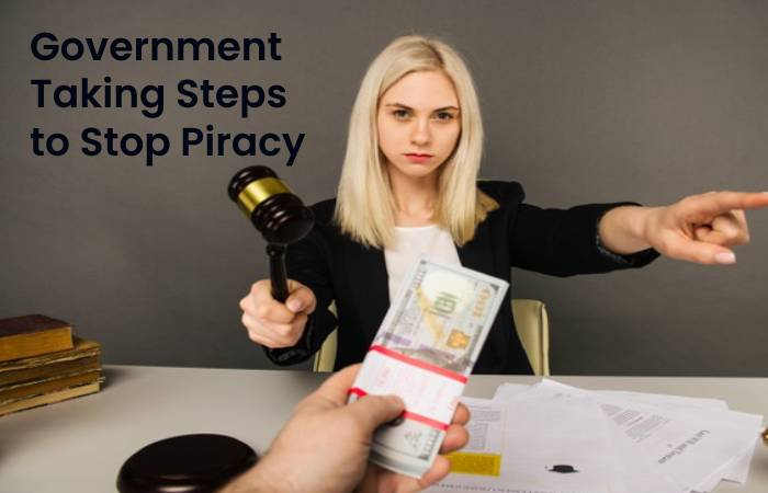 Government Taking Steps to Stop Piracy