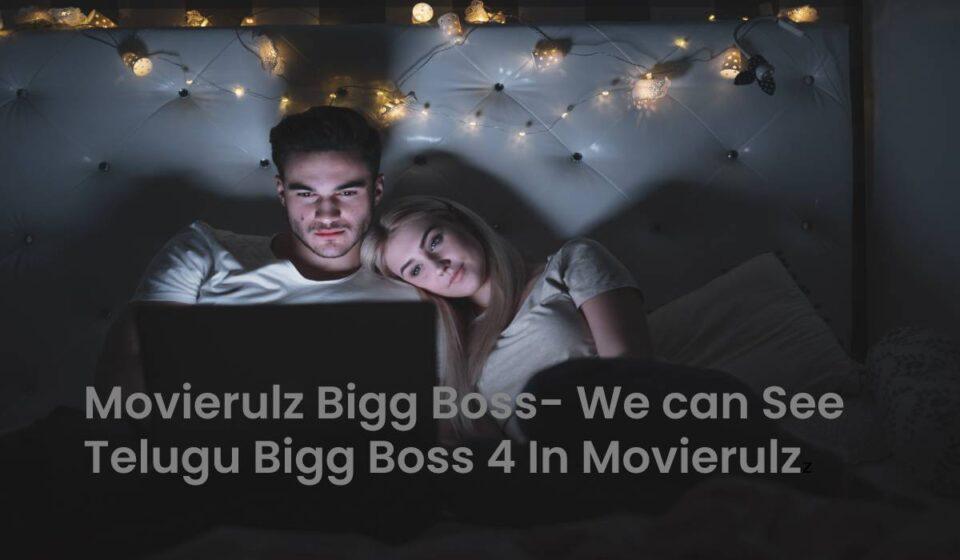 Movierulz Bigg Boss- We can See Telugu Bigg Boss 4 In Movierulz