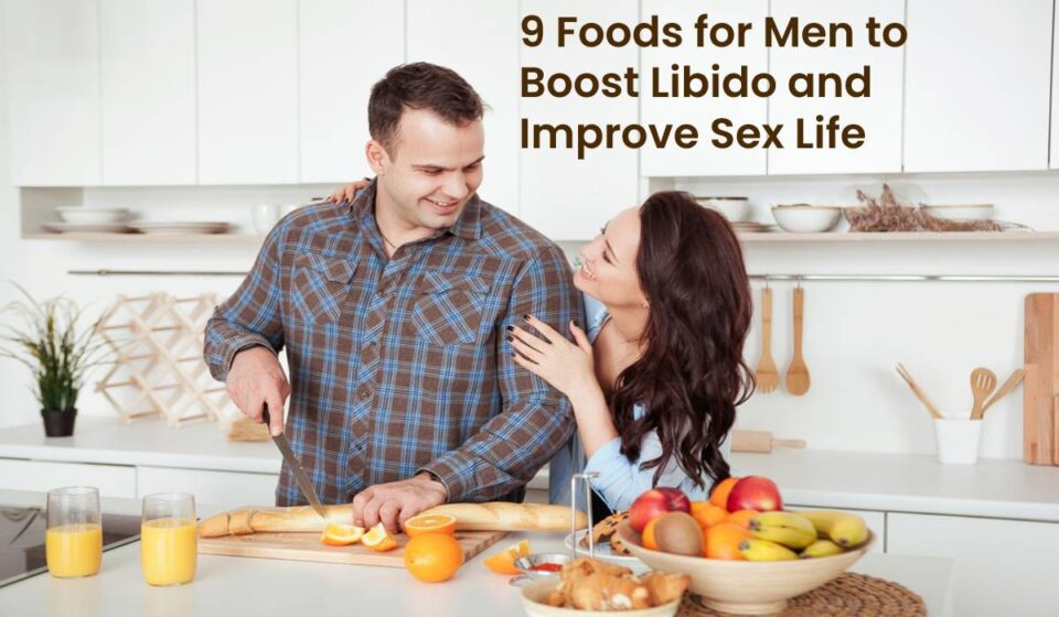 Foods to Boost Libido