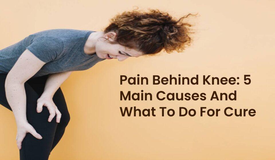 Pain Behind Knee cure
